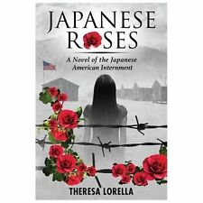 Japanese Roses: A Novel of the Japanese American Internment