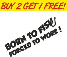Born To Fish Vinyl Sticker Joke Fun Funny decal Euro JDM Toolbox PC Laptop