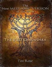 The New Messianic Version of the Bible: The B'Rit Chadashah by Tov Rose...