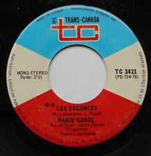 MARIE-CAROL Les vacances NM- CANADA 1972 OBSCURE FRENCH GIRL POPCORN 45 LISTEN!!