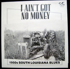 I Ain't Got No Money - 1950s S Louisiana Blues - Jay Miller - Flyright 620 - New