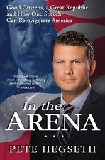 In the Arena: Good Citizens, a Great Republic, and How One Speech Can Reinvigora
