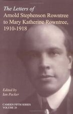 The Letters of Arnold Stephenson Rowntree to Mary Katherine Rowntree, 1910-1918