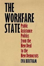 American Governance Politics, Policy, and Public Law: The Workfare State :...