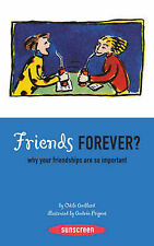 Odile Amblard Friends Forever?: Understanding Why Your Friendships Are So Import