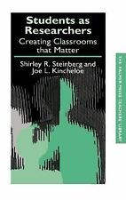 Students as Researchers: Creating Classrooms that Matter (Teachers' Li-ExLibrary