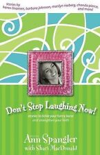 Don't Stop Laughing Now! : Stories to Tickle Your Funny Bone and Strengthen...