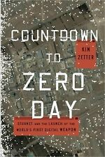 Countdown to Zero Day : Stuxnet and the Launch of the World's First Digital...