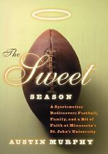 The Sweet Season: A Sportswriter Rediscovers Football, Family, and a Bit of Fai