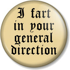 I FART IN YOUR GENERAL DIRECTION 25mm Pin Button Badge MONTY PYTHON Holy Grail