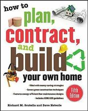 How to Plan, Contract, and Build Your Own Home, Fifth Edition: Green Edition (Ho