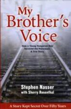 My Brother's Voice: How a Young Hungarian Boy Survived the Holocaust: A True Sto