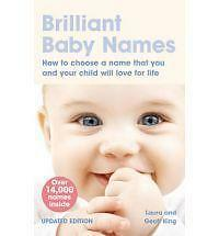 Brilliant Baby Names: How to Choose a Name That You and Your Child Will Love for
