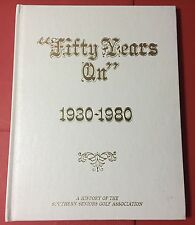 """""""FIFTY YEARS ON 1930-1980 - History Of Southern Seniors Golf Association"""" Book"""