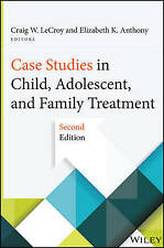 Case Studies in Child, Adolescent, and Family Treatment by Elizabeth K....