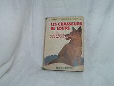 LES CHASSEURS DE LOUPS JAMES OLIVER CURWOOD 1933