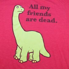 ALL MY FRIENDS ARE DEAD DINOSAUR TEE T SHIRT Sz M Heather Red 50/50 Funny