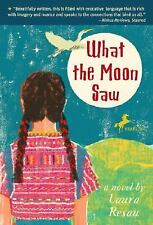What the Moon Saw by Laura Resau (2008, Paperback)