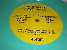 Barney Love Tapes You Don't Monitor The Rooms Do You?  LIGHT GREEN VINYL VC