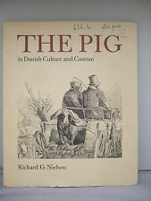 The Pig in Danish Culture and Custom by Richard G Nielsen 1978 - Ltd Edition