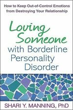 Loving Someone with Borderline Personality Disorder : How to Keep...