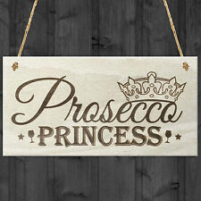 Prosecco Princess Novelty Wooden Hanging Plaque Shabby Chic Gift Alcohol Sign