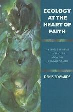 Ecology at the Heart of Faith by Denis Edwards (2006, Paperback)