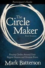 The Circle Maker Participant's Guide: Praying Circles Around Your Biggest Dreams