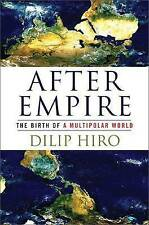 After Empire: The Birth of a Multipolar World by Dilip Hiro (Paperback, 2012)