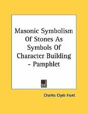 Masonic Symbolism Of Stones As Symbols Of Character Building - Pamphlet