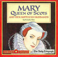 Horribly Famous - MARY QUEEN OF SCOTS & HER HOPELESS HUSBANDS - Audio Book - CD