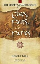 The Secret Commonwealth of Elves, Fauns and Fairies by Robert Rev. Kirk...