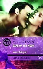 Susan Krinard Dark of the Moon (Mills & Boon Super Nocturne) Very Good Book
