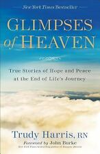Glimpses of Heaven: True Stories of Hope and Peace at the End of Life's Journey,