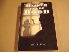 BOEK / MASKER VAN DE DOOD - BILL EIDSON