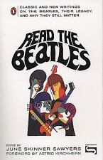 Read the Beatles: Classic and New Writings on the Beatles, Their Legacy, and Why
