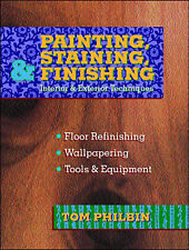 Painting, Staining and Finishing by Tom Philbin (Hardback, 1997)