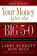 Your Money after the Big 5-0 : Wealth for the Second Half of Life by Ron Blue, L