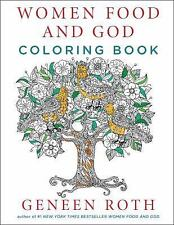 Women Food and God Coloring Book by Geneen Roth (2016, Paperback)