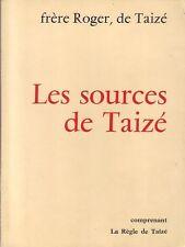 Les Sources De Taize. Comprenant La Regle De Taize  Frère Roger