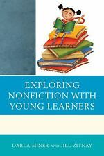 Exploring Nonfiction with Young Learners by Darla Miner and Jill Zitnay...