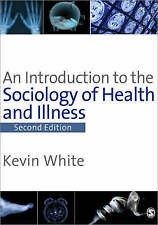 An Introduction to the Sociology of Health & Illness, White, Kevin, Used; Very G