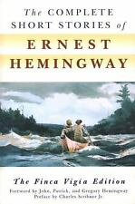 The Complete Short Stories of Ernest Hemingway: The Finca Vigia Edition, Ernest