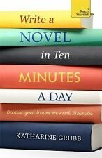 Write a Novel in Ten Minutes a Day by Katharine Grubb (2015, Paperback)