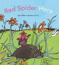 Red Spider Hero by John Miller (2015, Picture Book)