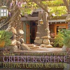 Greene and Greene : Developing a California Architecture by Bruce Smith...