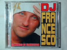 DJ FRANCESCO Il mondo di Francesca 2cd