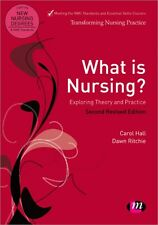 What is Nursing? Exploring Theory and Practice (Transforming Nursing Practice S.