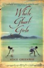 White Ghost Girls by Alice Greenway (2006, Paperback)
