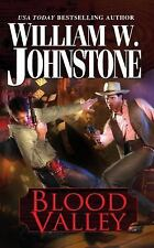 Blood Valley by William W. & J.A. Johnstone *#1 Cotton Pickens* (2012, PB)